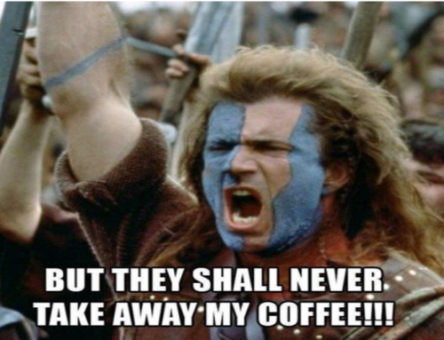 GIVE UP COFFEE?  When you pry it from my cold dead hand!